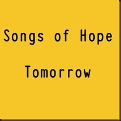 songs of hope tomorrow text