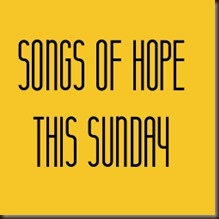 songs of hope this sunday 2