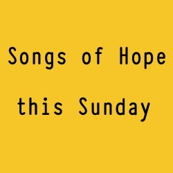songs-of-hope-this-sunday.jpg