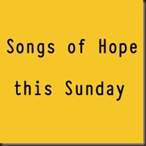 songs of hope this sunday